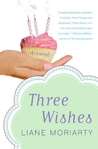 From the bestselling author of THE HUSBAND'S SECRET, follow three sisters through their tumultuous 33rd year, in Three Wishes By Liane Moriarty – Save 77% with this BEST PRICE EVER!