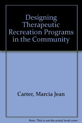 Designing Therapeutic Recreation Programs in the Community