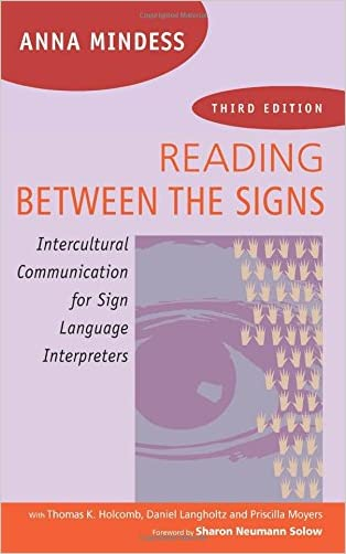 Reading Between the Signs: Intercultural Communication for Sign Language Interpreters 3rd Edition