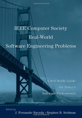 IEEE Computer Society Real-World Software Engineering Problems: A Self-Study Guide for Today's Software Professional