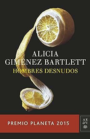 Amazon.com: Hombres desnudos: Premio Planeta 2015 (Spanish Edition