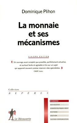 La monnaie et ses mécanismes par Dominique Plihon