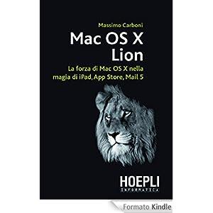 Mac Os X Lion: Guida completa al nuovissimo OS di Apple