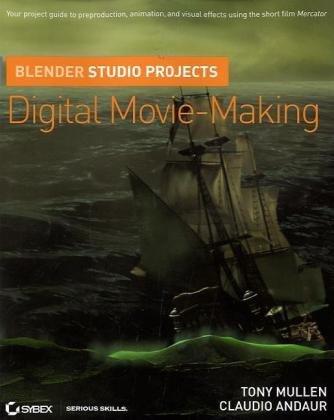 Blender Studio Projects: Digital Movie-Making