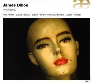 James Dillon: Philomela - Music Theatre in 5 Acts