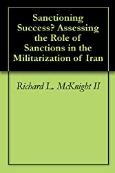 Sanctioning Success? Assessing the Role of Sanctions in the Militarization of Iran