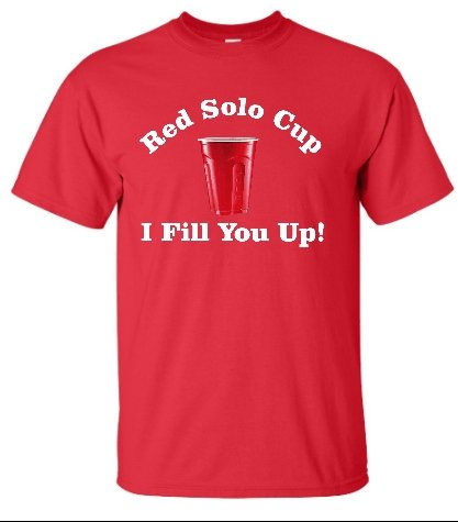 Adult Red Red Solo Cup I Fill You Up T-Shirt - 2XL