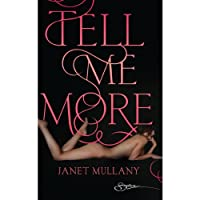 Tell Me More (       UNABRIDGED) by Janet Mullany Narrated by Lola Holiday