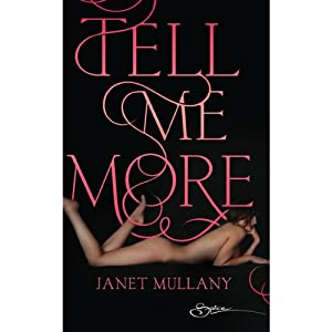Tell Me More | [Janet Mullany]