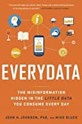 Everydata: The Misinformation Hidden in the Little Data You Consume Every Day