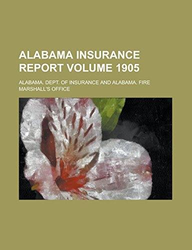 Alabama Insurance Report Volume 1905
