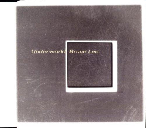 Underworld - Bruce Lee (Micronauts remix) Lyrics - Zortam Music