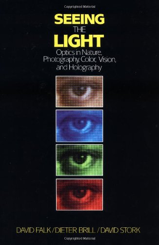 Seeing the Light: Optics in Nature, Photography, Color,...