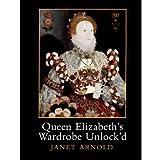 Queen Elizabeth's Wardrobe Unlock'd (Paperback)
