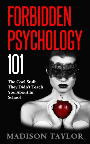 Forbidden Psychology 101: The Cool Stuff They Didn't Teach You About In School (For The Cool In You compare prices)