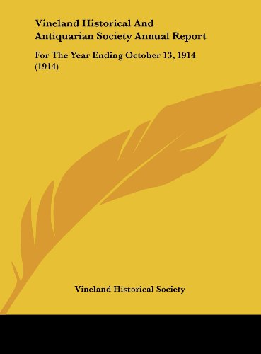 Vineland Historical and Antiquarian Society Annual Report: For the Year Ending October 13, 1914 (1914)