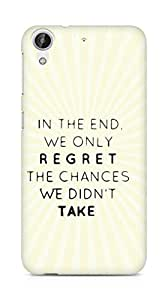 AMEZ we only regret the chances we didnt take Back Cover For HTC Desire 626 G Plus