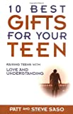 img - for By Patt Saso 10 Best Gifts for Your Teen: Raising Teens with Love and Understanding (English Language) [Paperback] book / textbook / text book