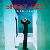 It's Only Love - Simply Red