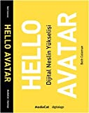 img - for Hello Avatar Dijital Neslin Y kselisi book / textbook / text book