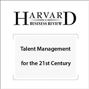 Talent Management for the 21st Century (Harvard Business Review) | [Peter Cappelli]