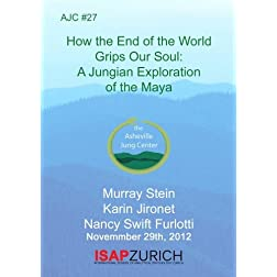 AJC #27 How the End of the World Grips our Soul: Jungians Explore the Maya