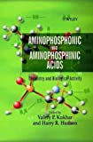 img - for Aminophosphinic and Aminophosphonic Acids: Chemistry and Biological Activity by Valery P. Kukhar (2000-03-30) book / textbook / text book