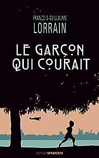 Le garçon qui courait par François-Guillaume Lorrain