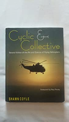 Cyclic & Collective More Art And Science of Flying Helicopters by n/a
