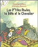 """Afficher """"Les P'tites poules, la bête et le chevalier"""""""