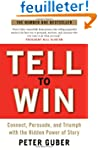Tell to Win: Connect, Persuade and Tr...