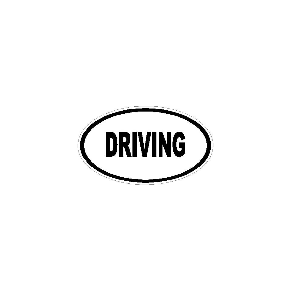 6 DRIVING Euro oval Printed vinyl decal sticker for any smooth surface such as windows bumpers laptops or any smooth surface.
