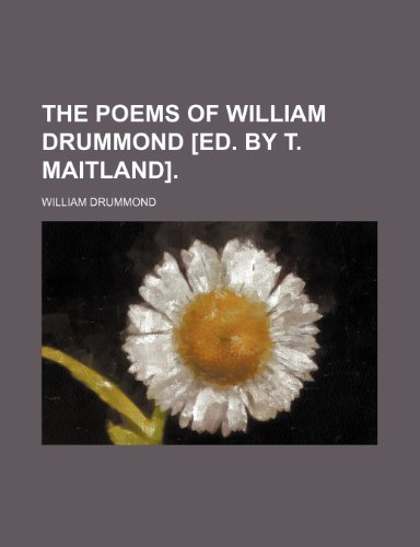 The poems of William Drummond [ed. by T. Maitland].