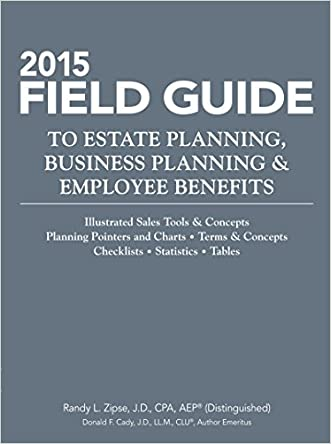 2015 Field Guide to Estate Planning, Business Planning & Employee Benefits (Tax Facts)
