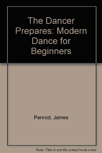 Dancer Prepares: Modern Dance for Beginners