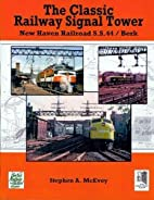 The Classic Railway Signal Tower: New Haven…