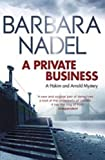 A Private Business: A Hakim and Arnold Mystery (0857387766) by Nadel, Barbara