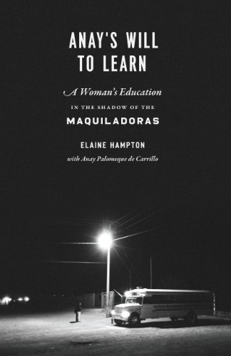 Anay's Will to Learn: A Woman's Education in the Shadow of the Maquiladoras