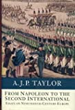 Europe from Napoleon to the Second International: Essays on the Nineteenth Century (0241134447) by Taylor, A.J.P.