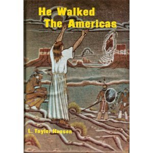 He Walked the Americas: L. Taylor Hansen: 9780964499706: Amazon.com: Books