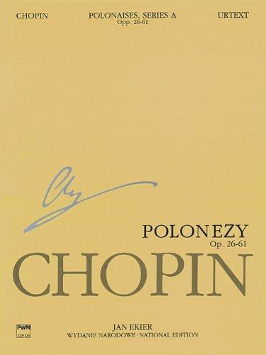 Polonaises, Piano Wn a VI, Op. 26, 40, 44, 53, 61
