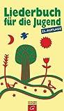 Liederbuch für die Jugend: Geistliche Lieder für Schule und Kindergottesdienst