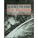 SCIENCE FICTION OF THE 20TH CENTURY AN ILLUSTRATED HISTORY