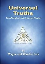 Universal Truths: Unlocking the Secrets of Energy Healing