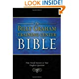 The Billy Graham Training Center Bible: Time-Tested Answers to Your Toughest Questions