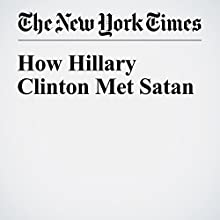 How Hillary Clinton Met Satan Other by Susan Faludi Narrated by Kristi Burns