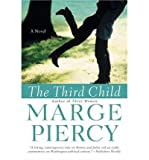 The Third Child [ THE THIRD CHILD ] By Piercy, Marge ( Author )Nov-23-2004 Paperback