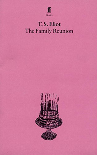 The Family Reunion: With an introduction and notes by Nevill Coghill (Faber Paper-covered Editions)
