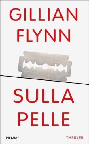 Gillian Flynn - Sulla pelle