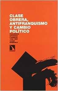 CLASE OBRERA ANTIFRANQUISMO Y CAMBIO POLITICO: Xavier Domenech